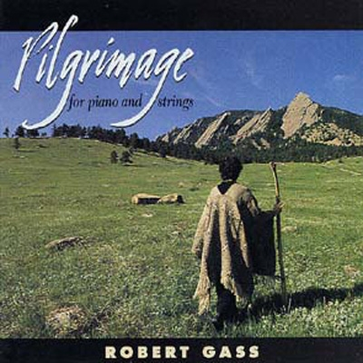 Robert Gass - Pilgrimage for Piano & Strings
