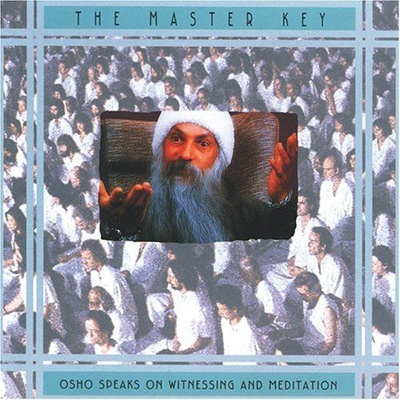 The Master Key - Osho speaks on Witnessing & Meditation