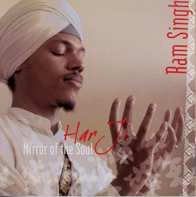 Ram Singh - Har Ji: Mirror of the Soul