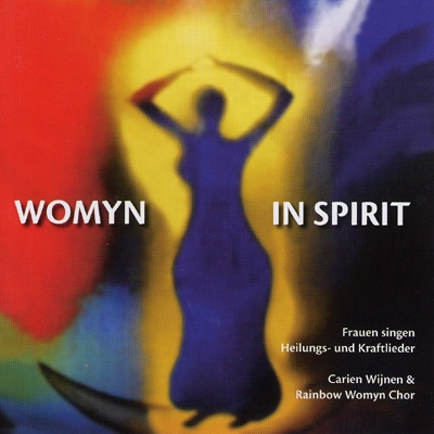 Carien Wijnen & Rainbow Womyn Choir - Womyn in Spirit
