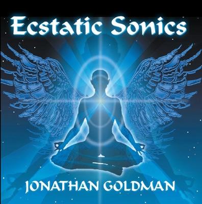 Jonathan Goldman - Ecstatic Sonics