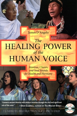 James D'Angelo - The Healing Power of the Human Voice