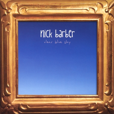 Nick Barber - Clear Blue Sky