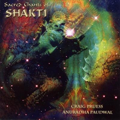 Craig Pruess & Anuradha Paudwal - Sacred Chants of Shakti