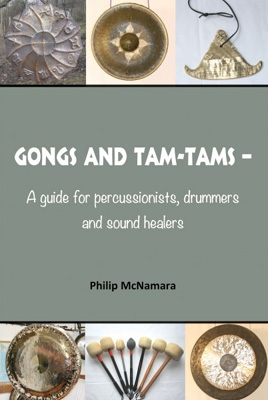 Philip McNamara - Gongs & Tam Tams - A Guide for Percussionists, Drummers & Sound Healers