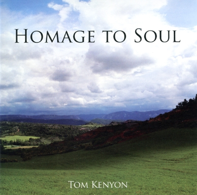 Tom Kenyon - Homage to Soul