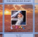 The Smokeless Flame - Osho speaks on Desire