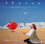 Shastro - Shanay - Mystic Trance