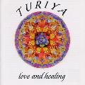 Love and Healing - Turiya