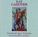 Sounding the Inner Landscape - Kay Gardner