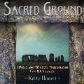 Kelly Howell  - Sacred Ground - 2 CDs