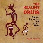 The Healing Drum - Yaya Diallo