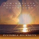 Tim Wheater, Natalie Shaw and David Lord - Invisible Journeys