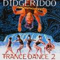 Didgeridoo Trance Dance 2 - Music Mosaic Collection