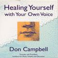 Don Campbell - Healing Yourself with Your Own Voice