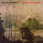 Way to Katmandu - Karma Moffett