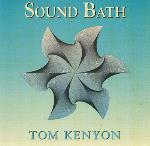 Tom Kenyon - Sound Bath