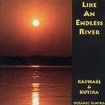 Like An Endless River - Kutira and Raphael