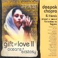 Deepak Chopra and Friends - A Gift of Love 2 - Oceans of Ecstasy