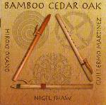 Nigel Shaw, Guillermo Martinez and Hiroki Okano - Bamboo Cedar Oak
