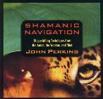 Shamanic Navigation - John Perkins - 2 CDs