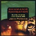 Shamanic Navigation - John Perkins - 2 CDs