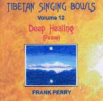 Frank Perry - Tibetan Singing Bowls - Deep Healing