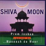 Prem Joshua remixed by Maneesh de Moor - Shiva Moon