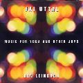 Jai Uttal and Ben Leinbach - Music for Yoga and Other Joys