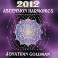 Jonathan Goldman - 2012 Ascension Harmonics