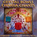 Jonathan Goldman and Crystal Tones - Crystal Bowls Chakra Chants