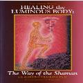 Healing the Luminous Body: The Way of the Shaman - Alberto Villoldo - DVD