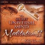 Kelly Howell - The Secret Universal Mind Meditation II