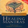 Thomas Ashley-Farrand - Healing Mantras: Using Sound Affirmations for Personal Power, Creativity and Healing