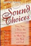 Sound Choices: Using Music to Design the Environments in Which You Live, Work, and Heal - Susan Mazer and Dallas Smith