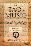 The Tao of Music: Sound Psychology, Using Music to Change Your Life - John Ortiz