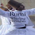Rumi and the Whirling Dervishes - Shems Friedlander