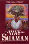 The Way of the Shaman - Michael Harner