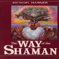 The Way of the Shaman - Michael Harner