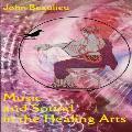Music and Sound in the Healing Arts - John Beaulieu