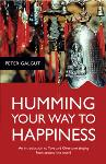 Humming Your Way to Happiness - Peter Galgut