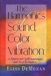 The Harmonics of Sound, Color and Vibration - Elias DeMohan