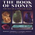 Robert Simmons and Naisha Ahshan - The Book of Stones: Who They Are and What They Teach - New Edition