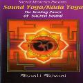 Sound Yoga/Nada Yoga: The Healing Power of Sacred Sound - Shanti Shivani