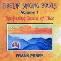 Frank Perry - Tibetan Singing Bowls -  The Healing Bowls of Tibet