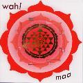 Wah! - Maa