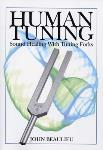 John Beaulieu - Human Tuning: Sound Healing with Tuning Forks
