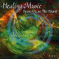 Healing Music From Around The World: Vol 1 - Various Artists
