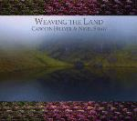 Carolyn Hillyer and Nigel Shaw - Weaving The Land