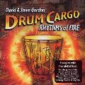David and Steve Gordon - Drum Cargo: Rhythms of Fire
